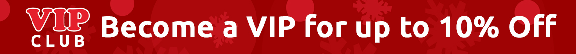 Join our VIP Club for up to 10% Off