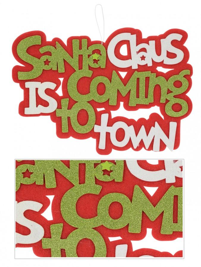 Red, White & Green Santa Claus Is Coming To Town Dacron Motif - 46cm